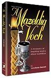 A Mazeldig Voch: A Treasury of Inspiring Stories about Tzaddikim (Artscroll)