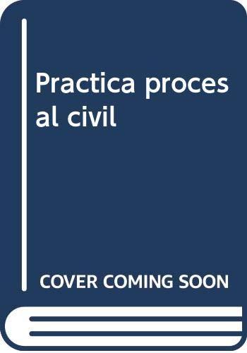 Práctica procesal civil (22.ª edición): Textos legales - Comentarios - Formularios - Jurisprudencia - Bibliografía.