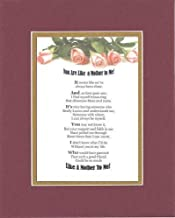 Touching and Heartfelt Poem for Mothers - You Are Like A Mother to Me! Poem on 11 x 14 inches Double Beveled Matting (Burgundy)