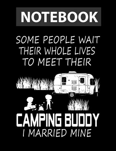 Some people wait their whole lives to meet their camping Notebook 8.5 x 11 inches - 130 Pages