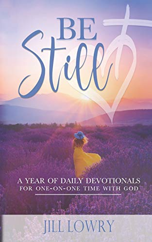 Be Still: A Year of Daily Devotionals for One-on-One Time with God