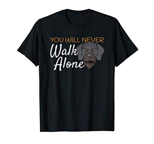 You will never walk alone Drahthaar Jagdhund Freund T-Shirt
