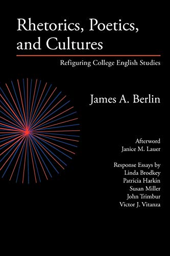 Rhetorics, Poetics, and Cultures: Refiguring College English Studies (Lauer Series in Rhetoric and Composition)