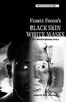 Frantz Fanon's Black Skin, White Masks: New Interdisciplinary Essays (Texts in Culture)