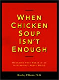 When Chicken Soup Isn't Enough: Managing Your Anger in an Increasingly Angry World