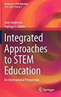 Integrated Approaches to STEM Education: An International Perspective (Advances in STEM Education)