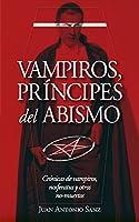 Vampiros, principes del abismo/ Vampires, principles of abismo