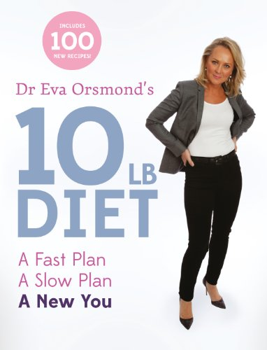 Dr Eva Orsmond's 10lb Diet: A Fast Plan, A Slow Plan, A New You (English Edition)