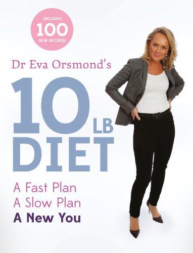 Dr Eva Orsmond's 10lb Diet: A Fast Plan, A Slow Plan, A New You