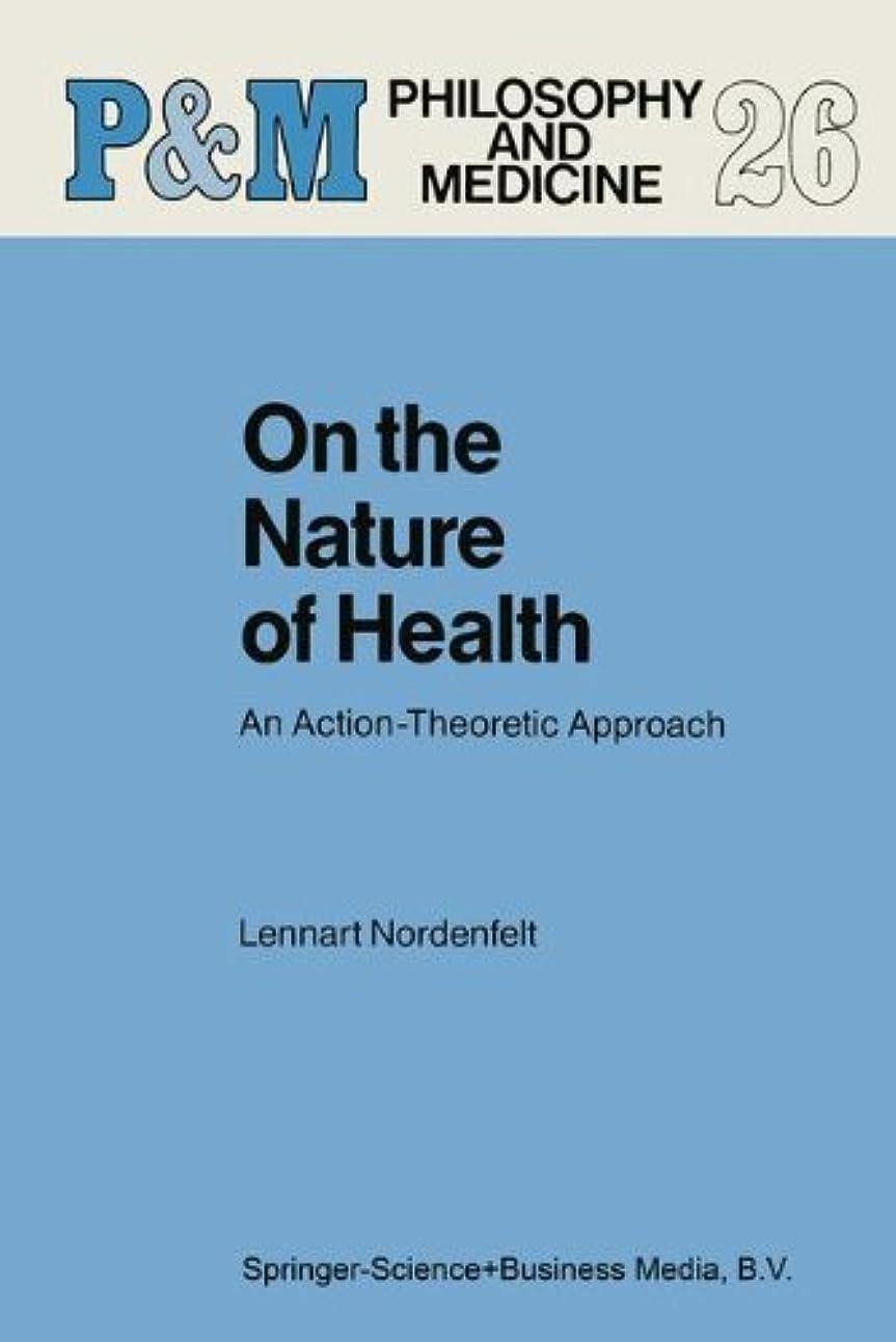 超えて全員言うOn the Nature of Health: An Action-Theoretic Approach (Philosophy and Medicine Book 26) (English Edition)