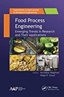 Food Process Engineering: Emerging Trends in Research and Their Applications (Innovations in Agricultural & Biological Engineering)