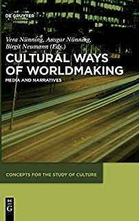 Cultural Ways of Worldmaking: Media and Narratives: 1 (Concepts for the Study of Culture (CSC), 1) (311022755X) | Amazon price tracker / tracking, Amazon price history charts, Amazon price watches, Amazon price drop alerts