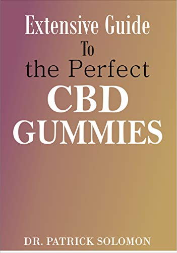 Extensive guide to the perfect CBD Gummies: A comprehensive guide to CBD Gummies and maximum benefits (English Edition)