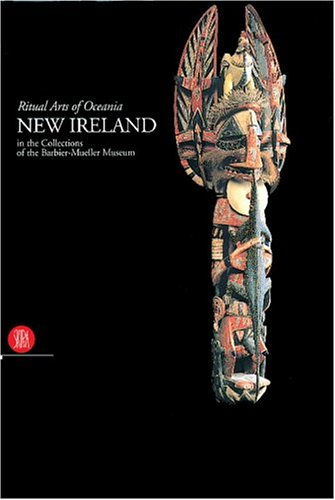 Compare Textbook Prices for New Ireland: Ritual Arts of Oceania in the Collection of the Barbier-Mueller Museum 0 Edition ISBN 9788881182077 by Gunn, Michael