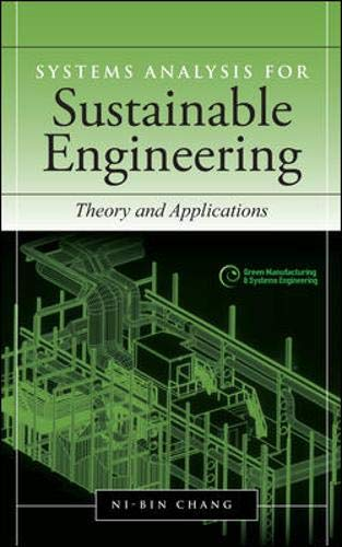 Systems Analysis for Sustainable Engineering: Theory and Applications (Green Manufacturing & Systems