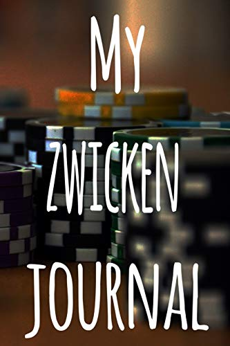 My Zwicken Journal: The perfect gift for the fan of gambling in your life - 365 page custom made journal!