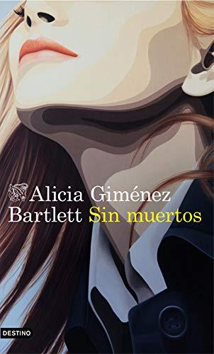 Sin muertos (Serie Petra Delicado) de [Alicia Giménez Bartlett]