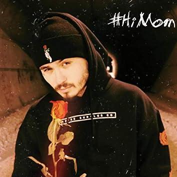 #Hi Mom
