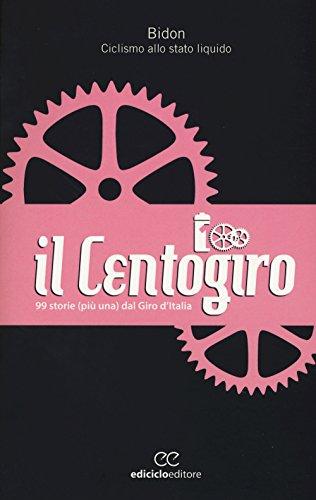 Il Centogiro. 99 storie (più una) dal Giro d'Italia