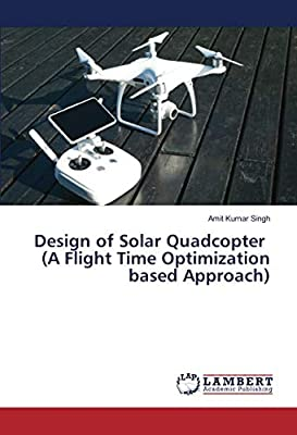 Design of Solar Quadcopter (A Flight Time Optimization based Approach)