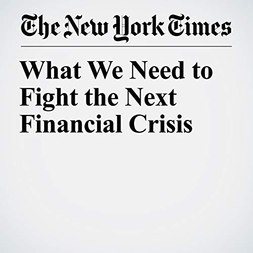 What We Need to Fight the Next Financial Crisis copertina