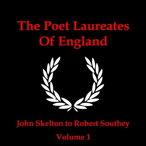 The Poet Laureates - Volume 1                   By:                                                                                                                                 Ben Jonson,                                                                                        John Skelton,                                                                                        Edmund Spenser                               Narrated by:                                                                                                                                 Ghizela Rowe,                                                                                        Richard Mitchley                      Length: 1 hr and 12 mins     Not rated yet     Overall 0.0