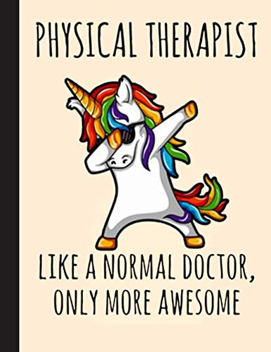 Physical Therapist Like A Normal Doctor Notebook: Notebook Physical Therapist Gifts - PT Journal for Writing Notes - Physical Th