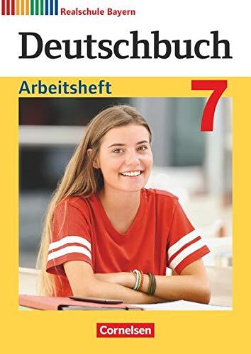 Deutschbuch - Sprach- und Lesebuch - Realschule Bayern 2017 - 7. Jahrgangsstufe: Arbeitsheft mit Lösungen
