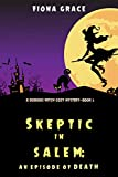 Skeptic in Salem: An Episode of Death (A Dubious Witch Cozy Mystery—Book 3) (Kindle Edition)