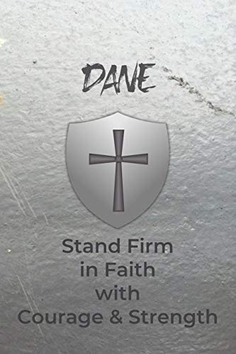 Dane Stand Firm in Faith with Courage & Strength: Personalized Notebook for Men with Bibical Quote from 1 Corinthians 16:13