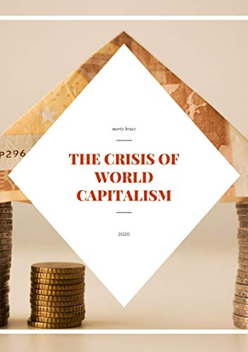 The crisis of world capitalism (English Edition)