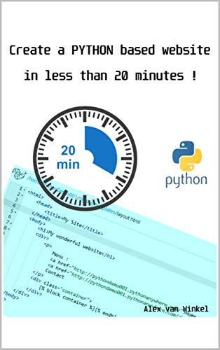 Create a Python based website in less than 20 minutes: Using the power of pythonanywhere and Flask to create a basic website for FREE ! (English Edition)