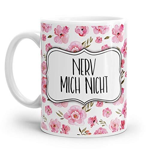 Tasse mit Spruch: NERV MICH NICHT mit rosa Blumen Muster