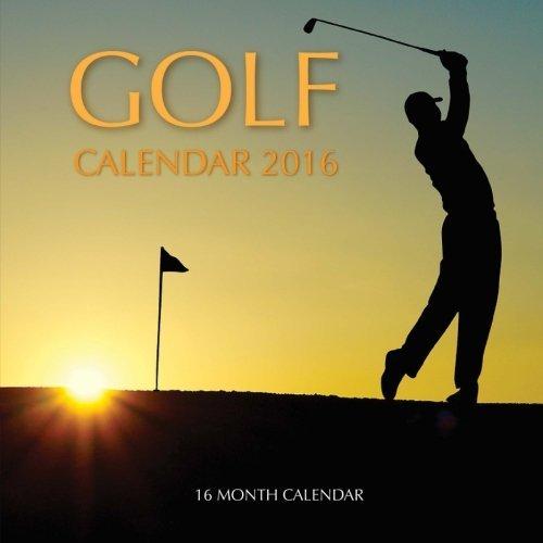 Golf Calendar 2016: 16 Month Calendar by Jack Smith (2015-09-02)