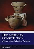 The Athenian Constitution: Written in the School of Aristotle (Classical Texts)