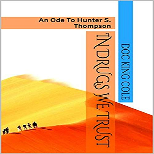 Couverture de In Drugs We Trust: An Ode to Hunter S. Thompson