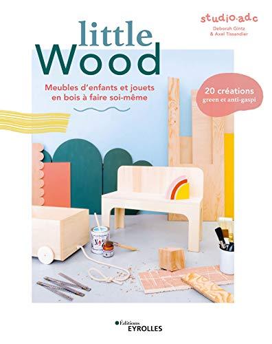 Little Wood: Meubles d'enfants et jouets en bois à faire soi-même