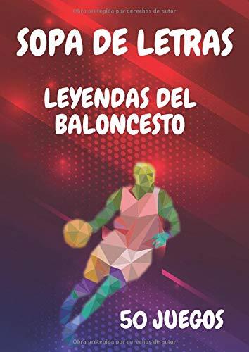 Sopa de letras leyendas del baloncesto 50 juegos: cuaderno de juego a completar - edicion baloncesto americano - 800 jugadores con solucion - adultos y niños - medidas 21 x 29,7