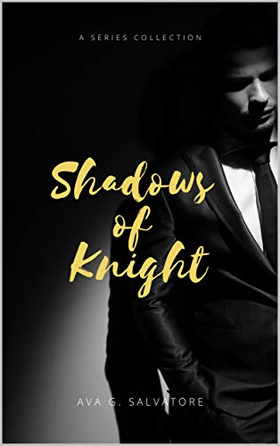 Shadows Of Knight: A Series Collection