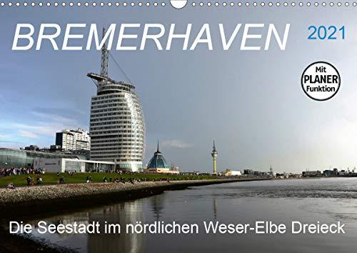 BREMERHAVEN - 2021 (Wandkalender 2021 DIN A3 quer)