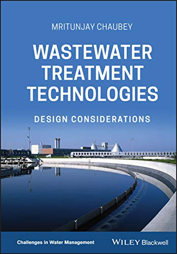Wastewater Treatment Technologies: Design Considerations (Challenges in Water Management Series)