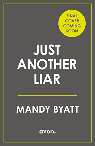 Just Another Liar: Three women love him. But he's lying to them all... The gripping, page-turning new suspense novel (English Edition)