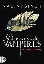 Chasseuse de vampires, Tome 10 - La vipère de l'Archange de Nalini Singh