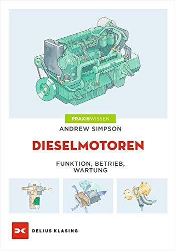Dieselmotoren: Funktion - Betrieb - Wartung