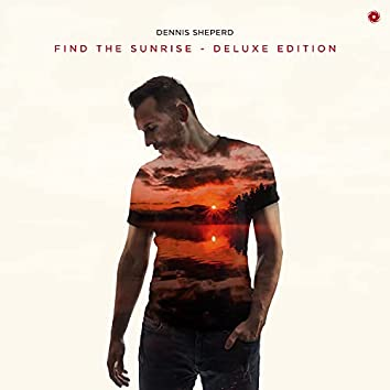Find the Sunrise [Deluxe Edition]