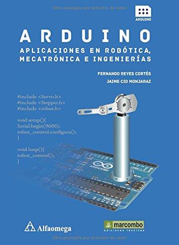 Arduino: aplicaciones en robótica, mecatrónica e ingenierías: 1