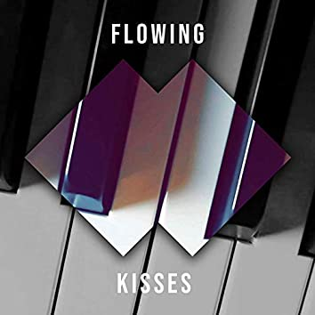 Flowing Kisses