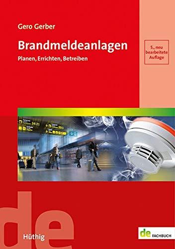 Brandmeldeanlagen: Planen, Errichten, Betreiben (de-Fachwissen)