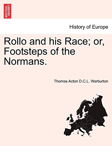 Warburton, T: Rollo and his Race; or, Footsteps of the Norma