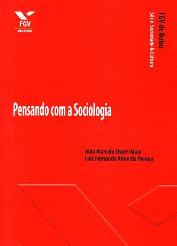 Pensando com a Sociologia - fgv de Bolso